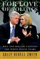 for love of politics bill and hillary clinton the white house